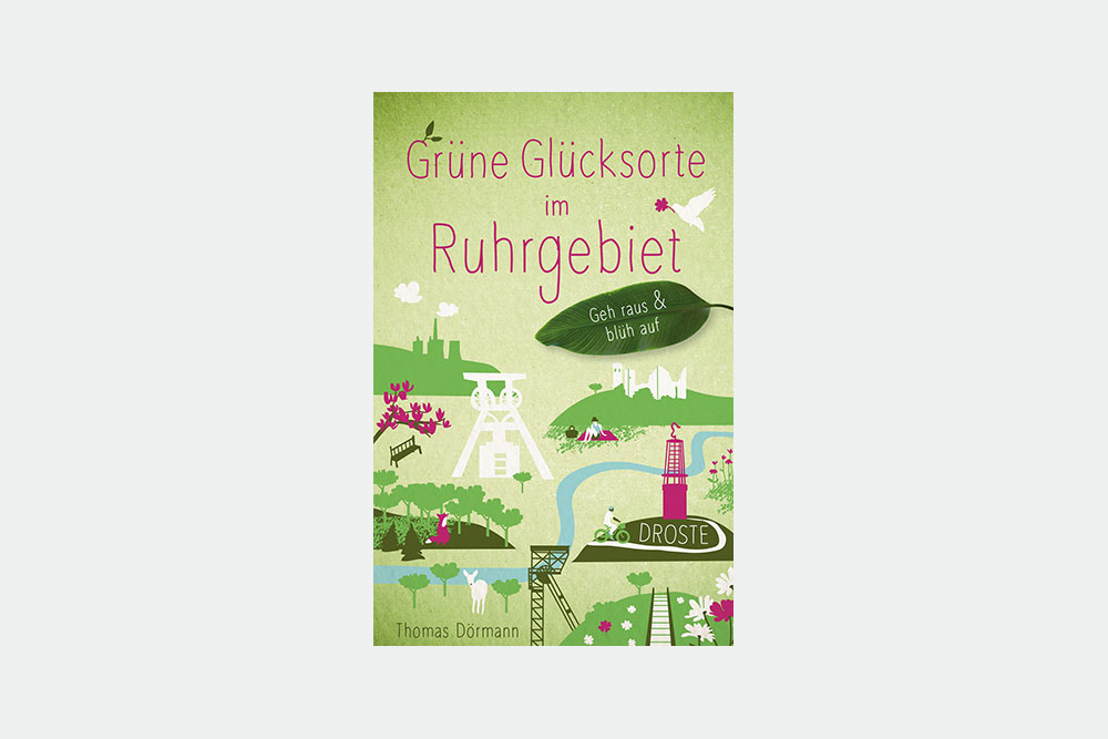 Wanderführer Grüne Glücksorte im Ruhrgebiet von Droste Verlag