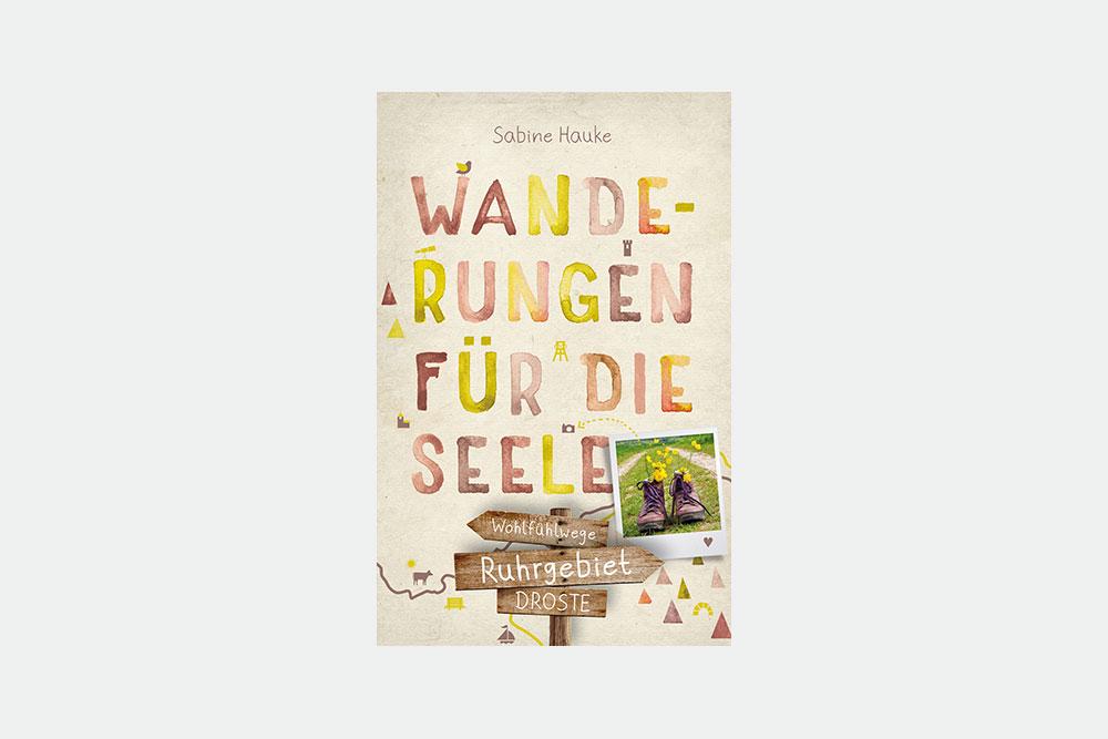 Wanderführer Wanderungen für die Seele im  Ruhrgebiet von Droste Verlag