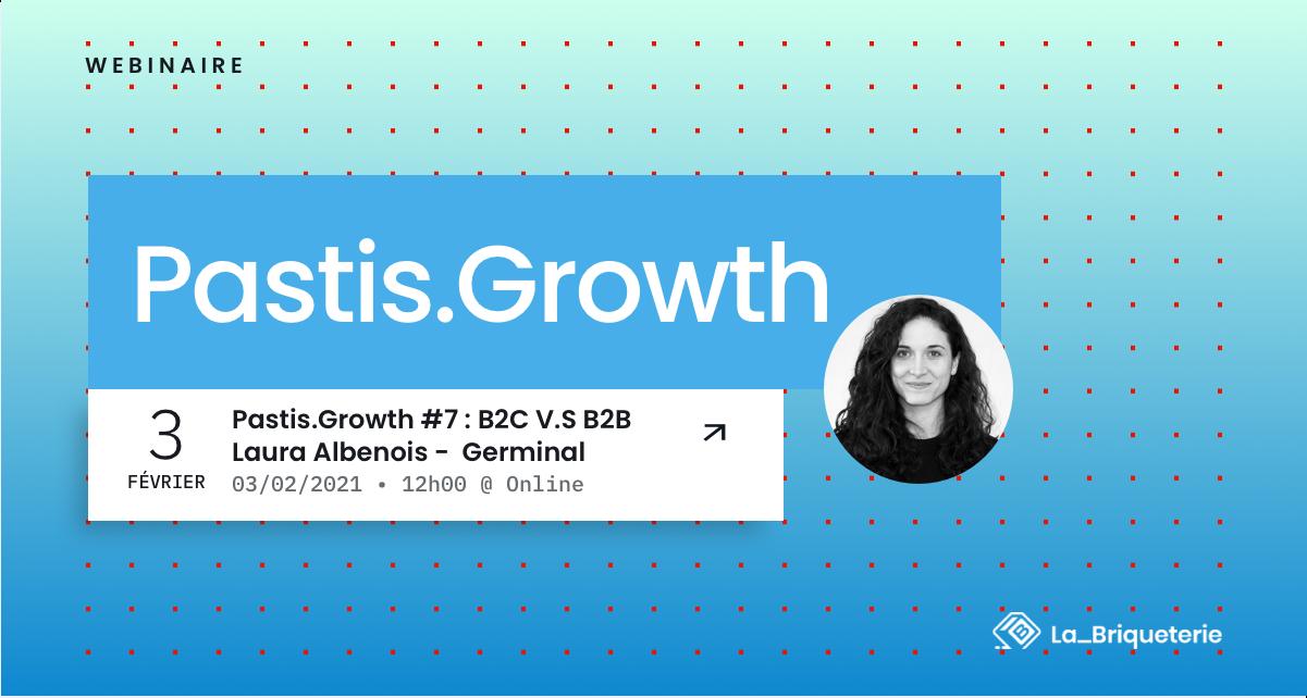Evenement Pastis.growth de la Briqueterie B2B vs B2B