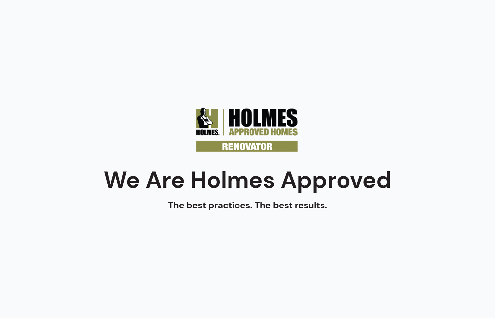 We are a Holmes Approved Homes Renovator