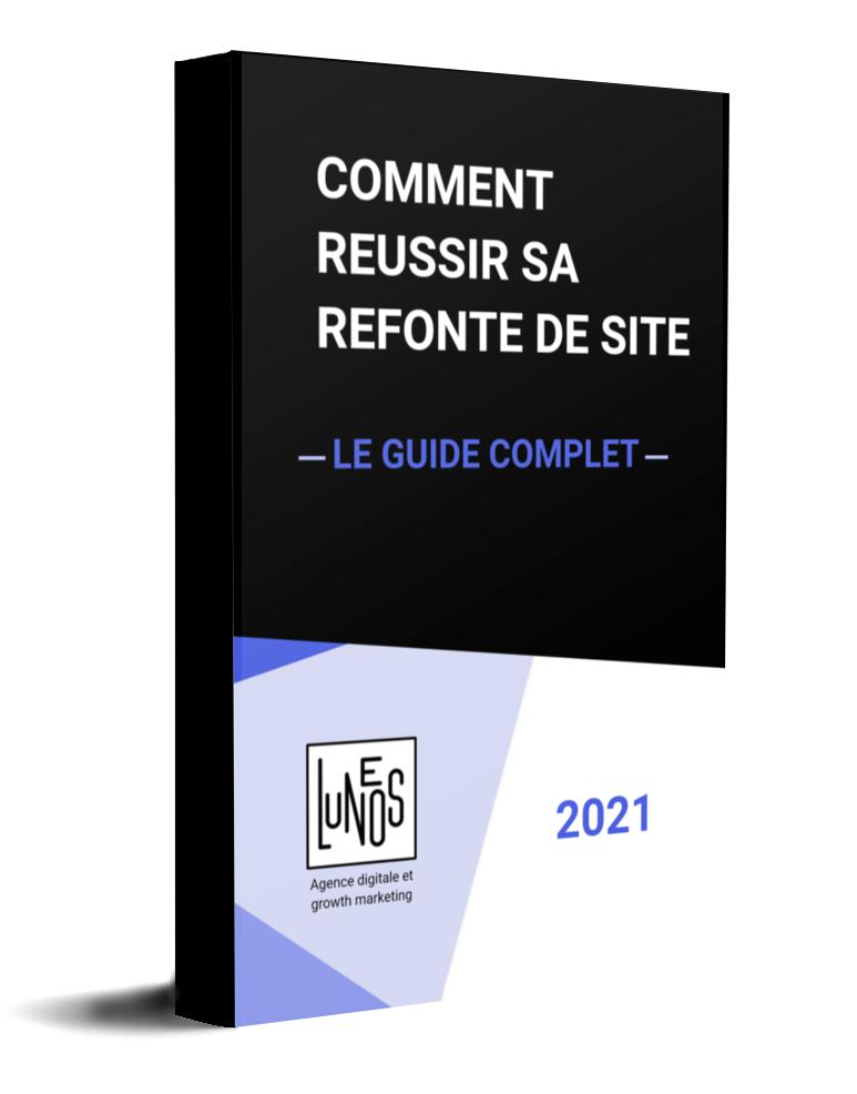 Le guide complet :  Comment réussir sa refonte de site