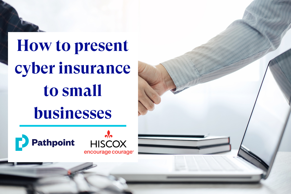 How to present cyber insurance to small businesses