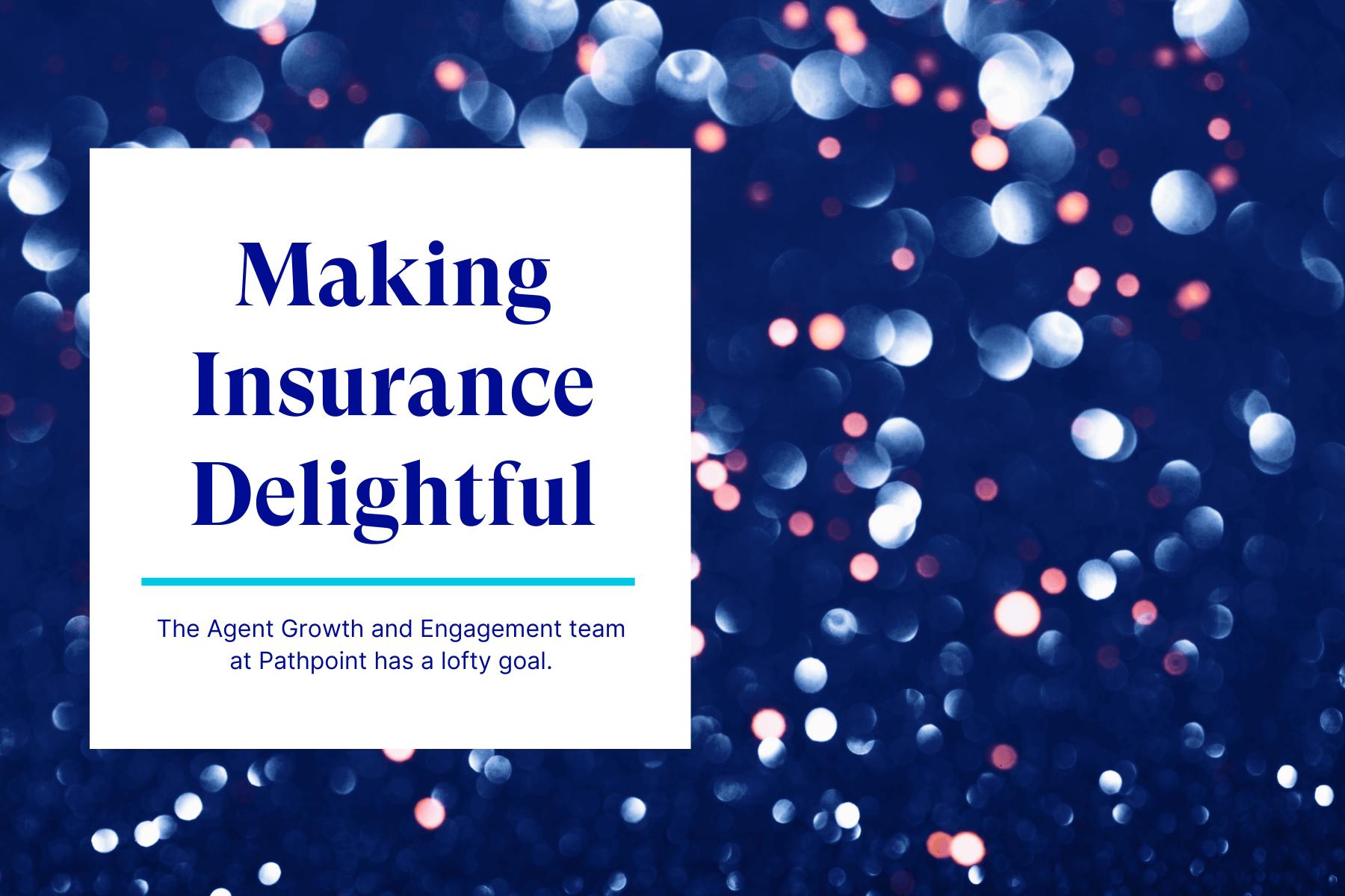 Making Insurance Delightful