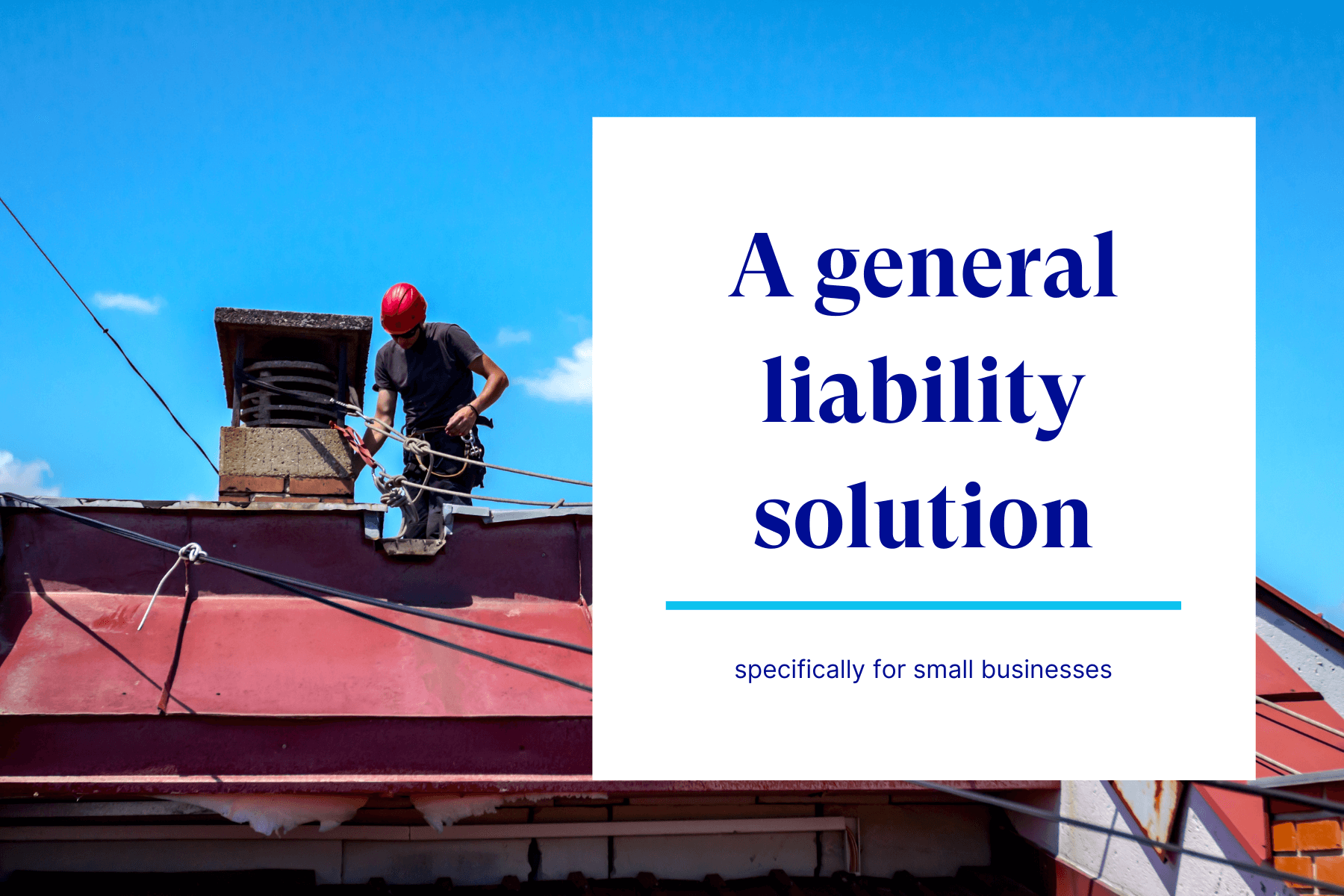 A General Liability solution specifically for small businesses