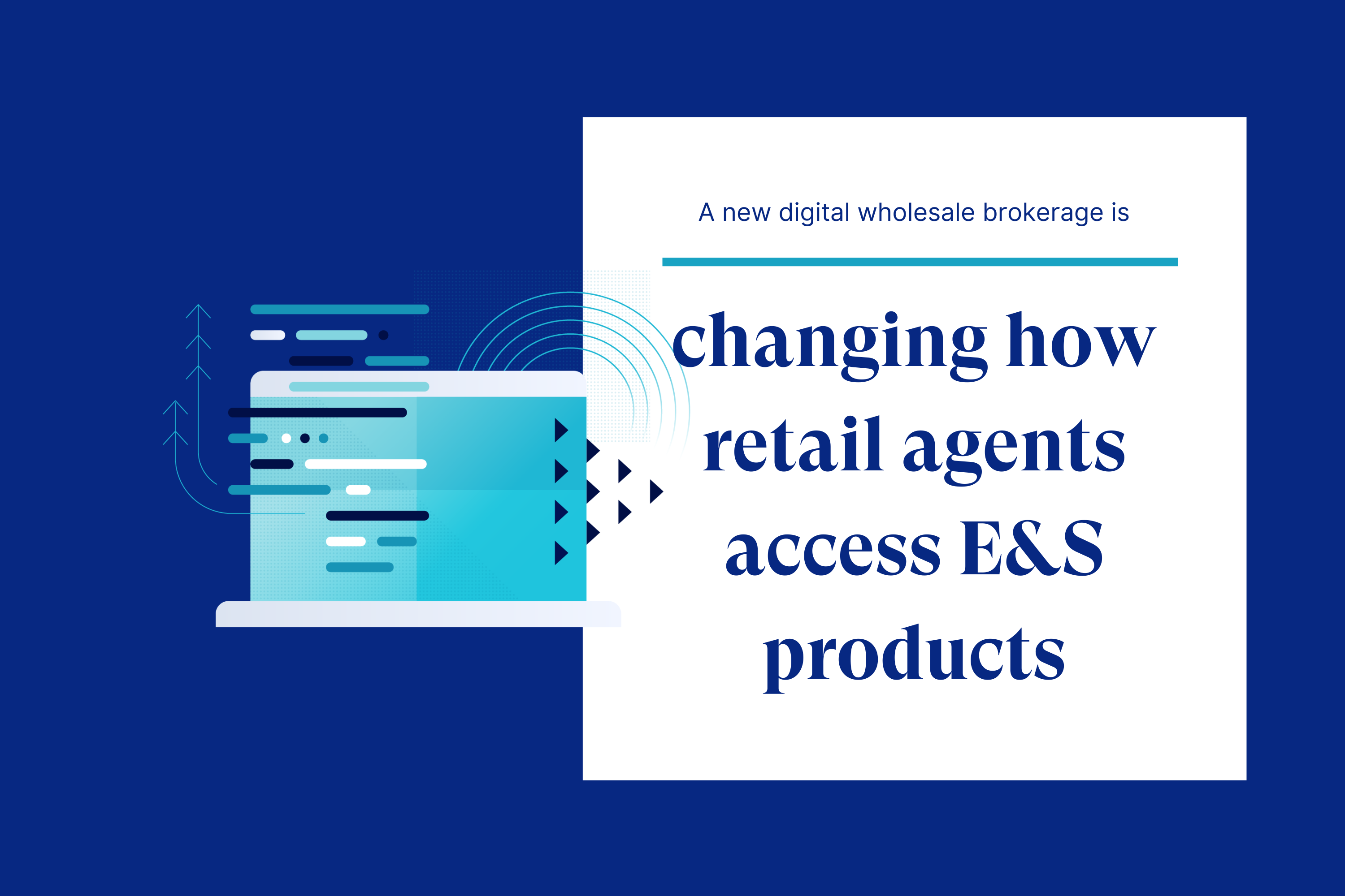A new digital wholesale brokerage is changing how retail agents access E&S products