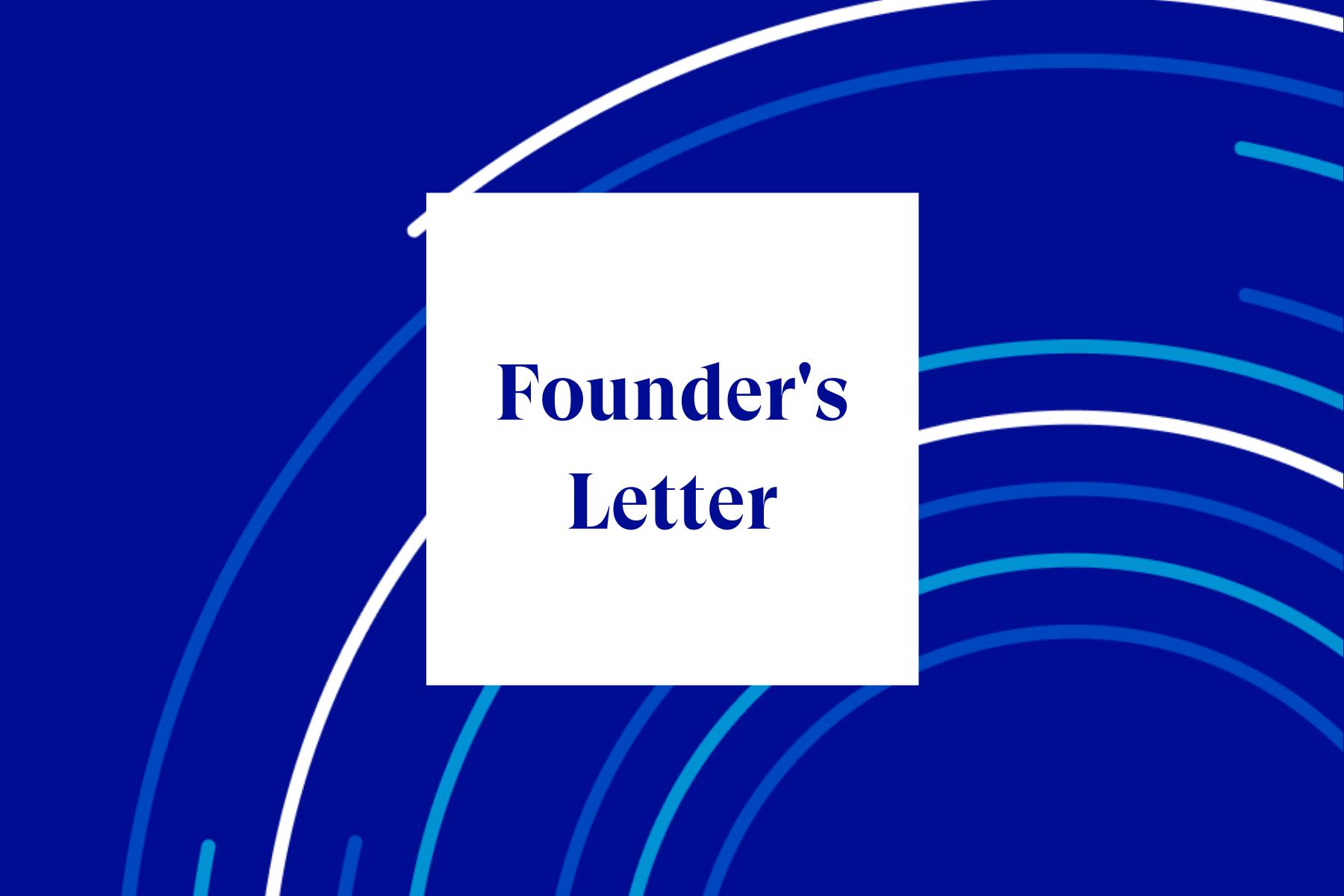 Founder's Letter