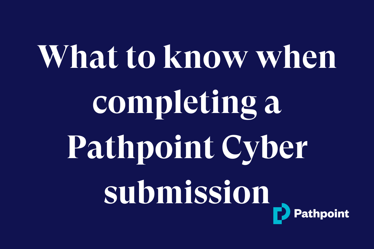 What To Know When Completing A Pathpoint Cyber Submission