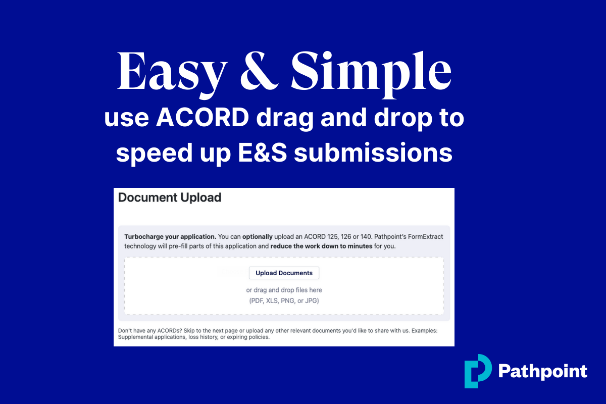 Easy & Simple: use ACORD drag and drop to speed up E&S submissions