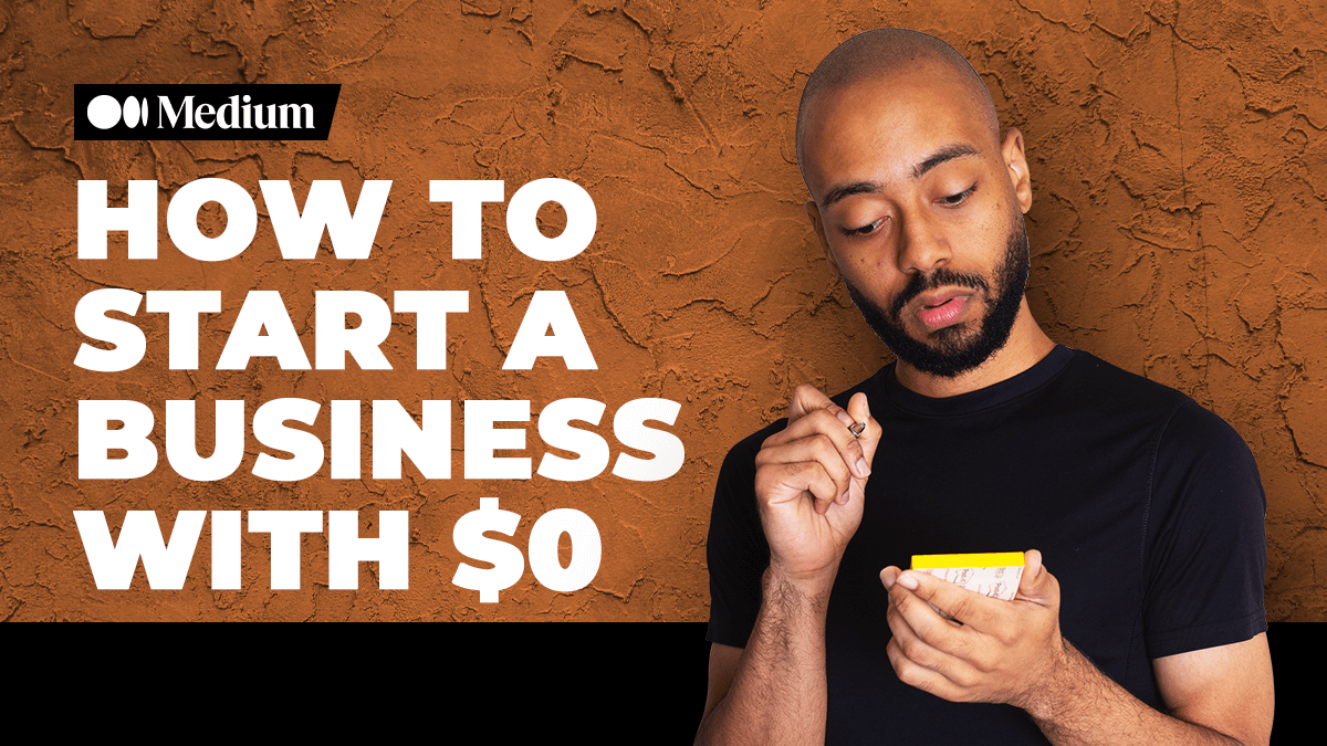 How to start a business with zero dollars