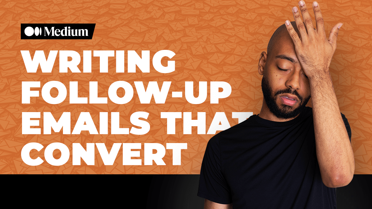How to write follow up emails that convert