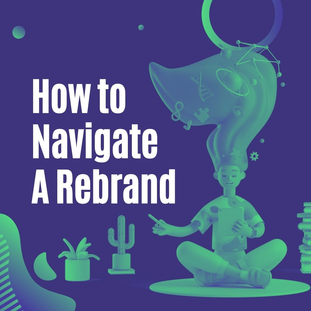 How to Navigate a Rebrand for Companies