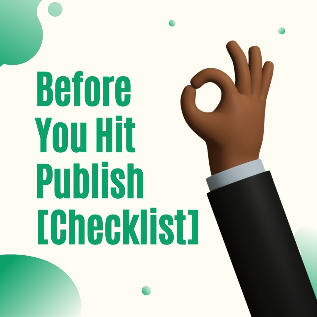 Before You Hit Publish [Checklist] for Medium Writers