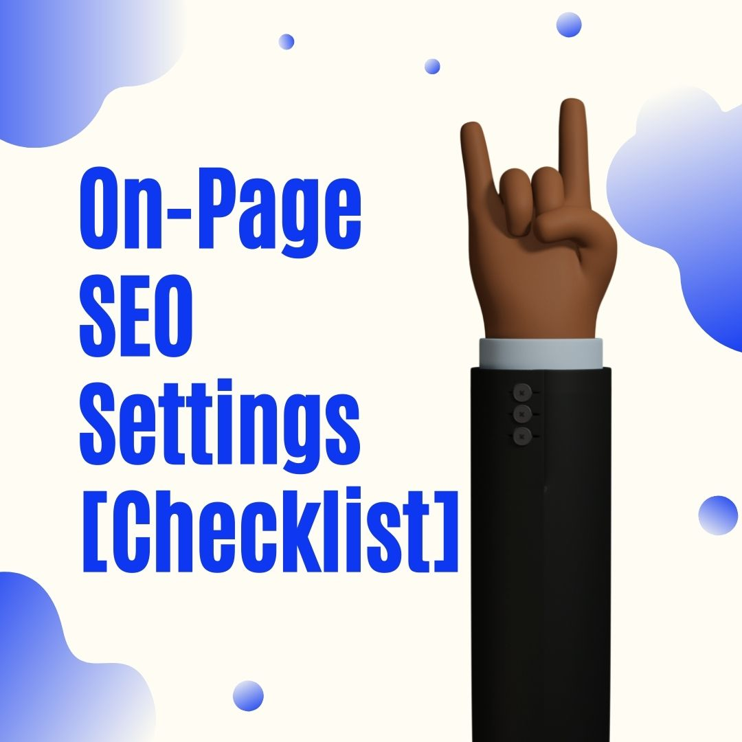 On-Page SEO Settings [Checklist] for Medium Writers