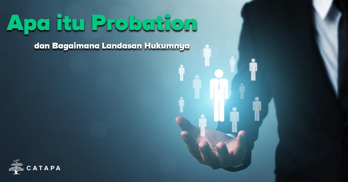 Apa Itu Probation dan Bagaimana Landasan Hukumnya?