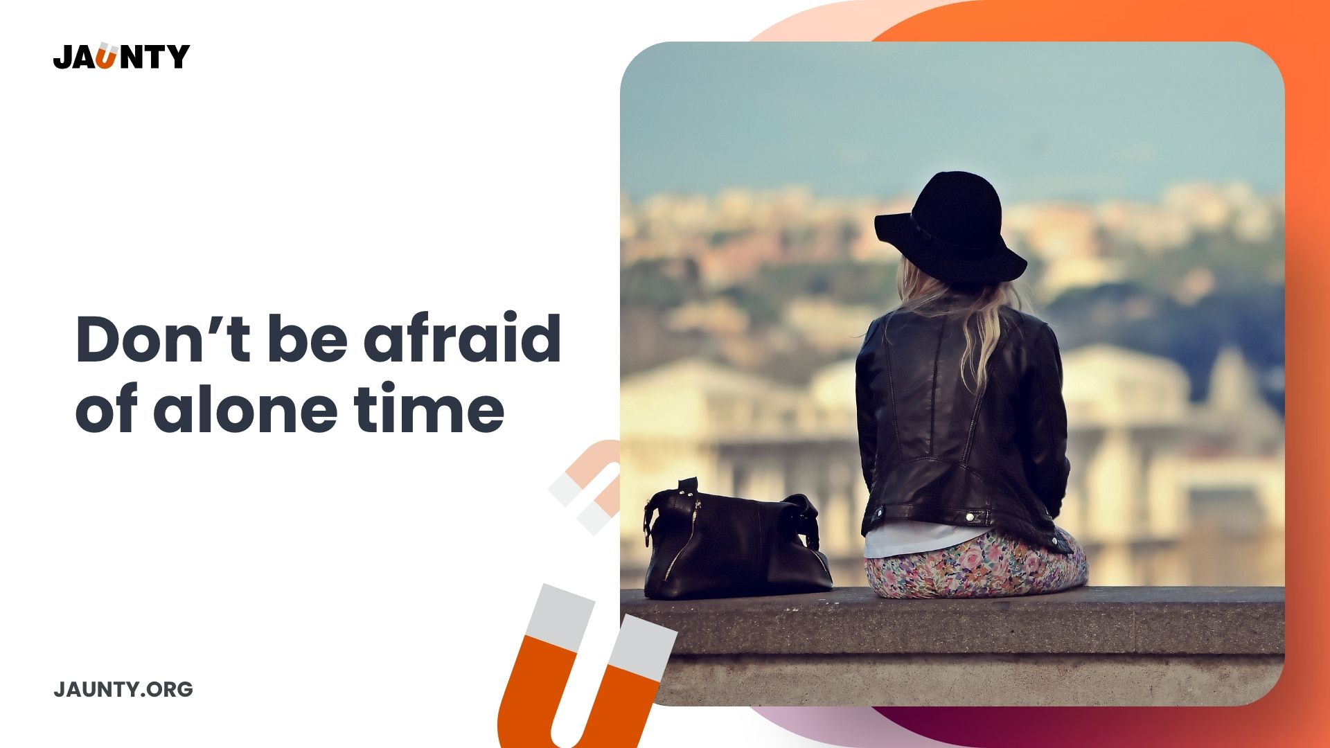 Don't be afraid of alone time