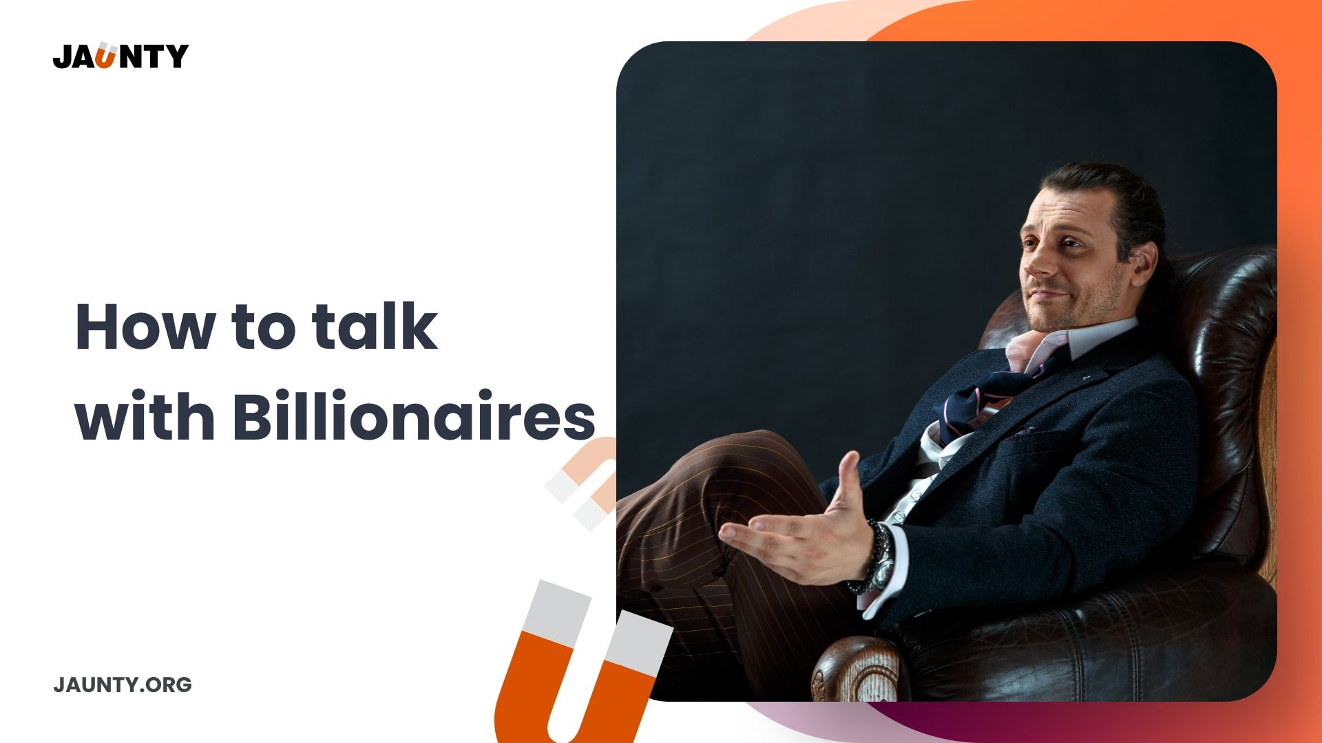 How to Talk with Billionaires