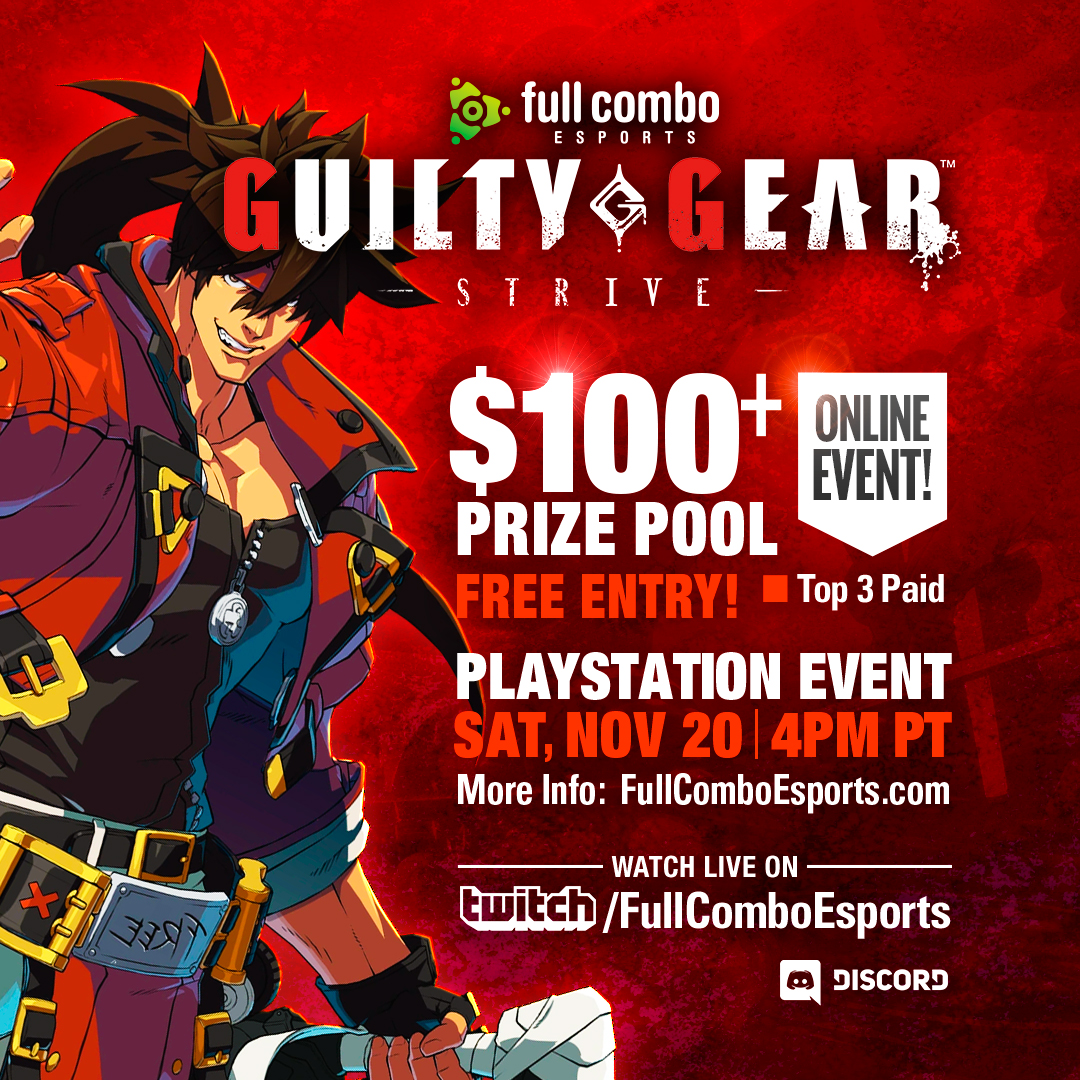 Full Combo Esports Guilty Gear Strive Tournament Event, Free Entry, West Coast FGC, Saturday, November 20, 2021
