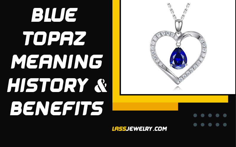 Blue Topaz Meaning History & Benefits