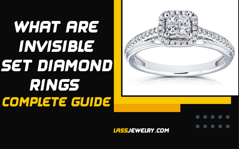 What Are Invisible Set Diamond Ring | Complete Guide