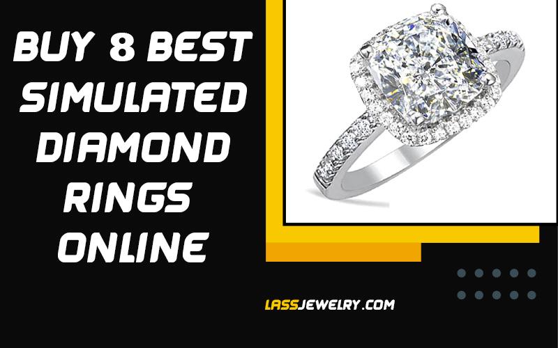 Buy 8 Best Simulated Diamond Rings Online 2021
