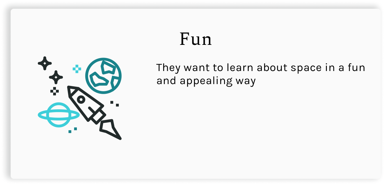 Fun.  They want to learn about space in a fun and appealing way