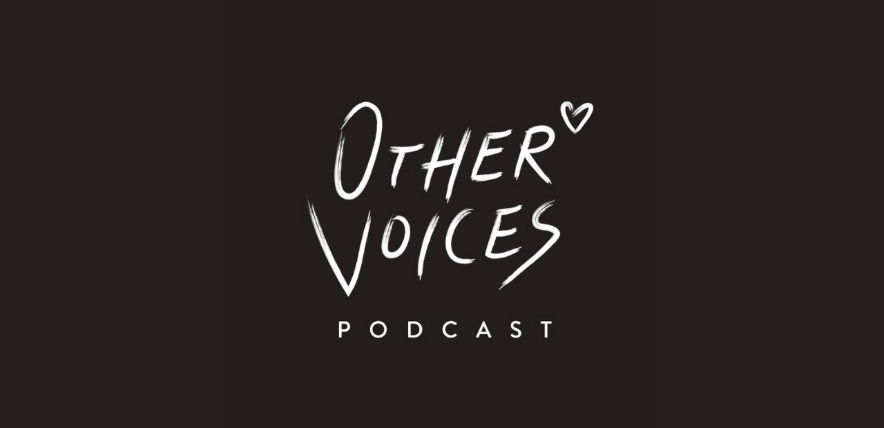 OTHER VOICES PODCAST