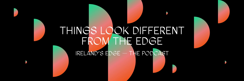 Ireland's Edge - The Podcast