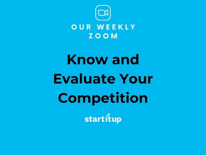 Zoom Group: Know + Evaluate Your Competition