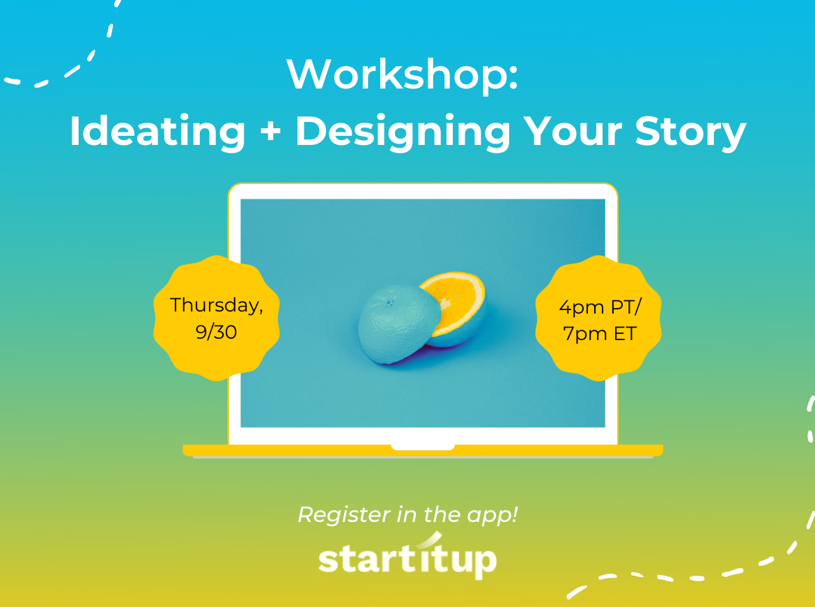 Workshop: Ideating + Designing Your Story