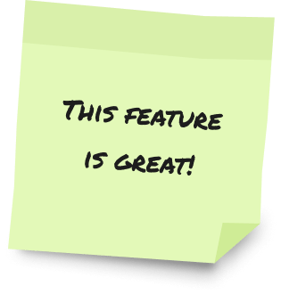 A post-it note with the text, This feature is great!
