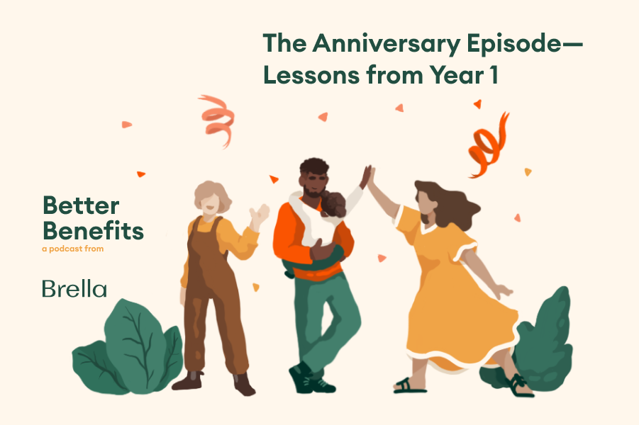 The Anniversary Episode - Better Benefits a podcast from Brella