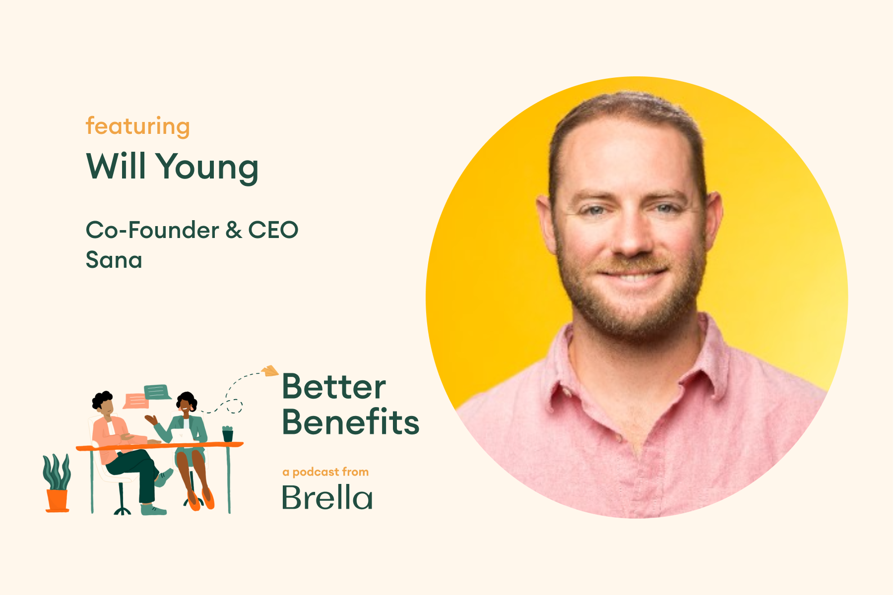 Will Young of Sana on Better Benefits Podcast | Brella