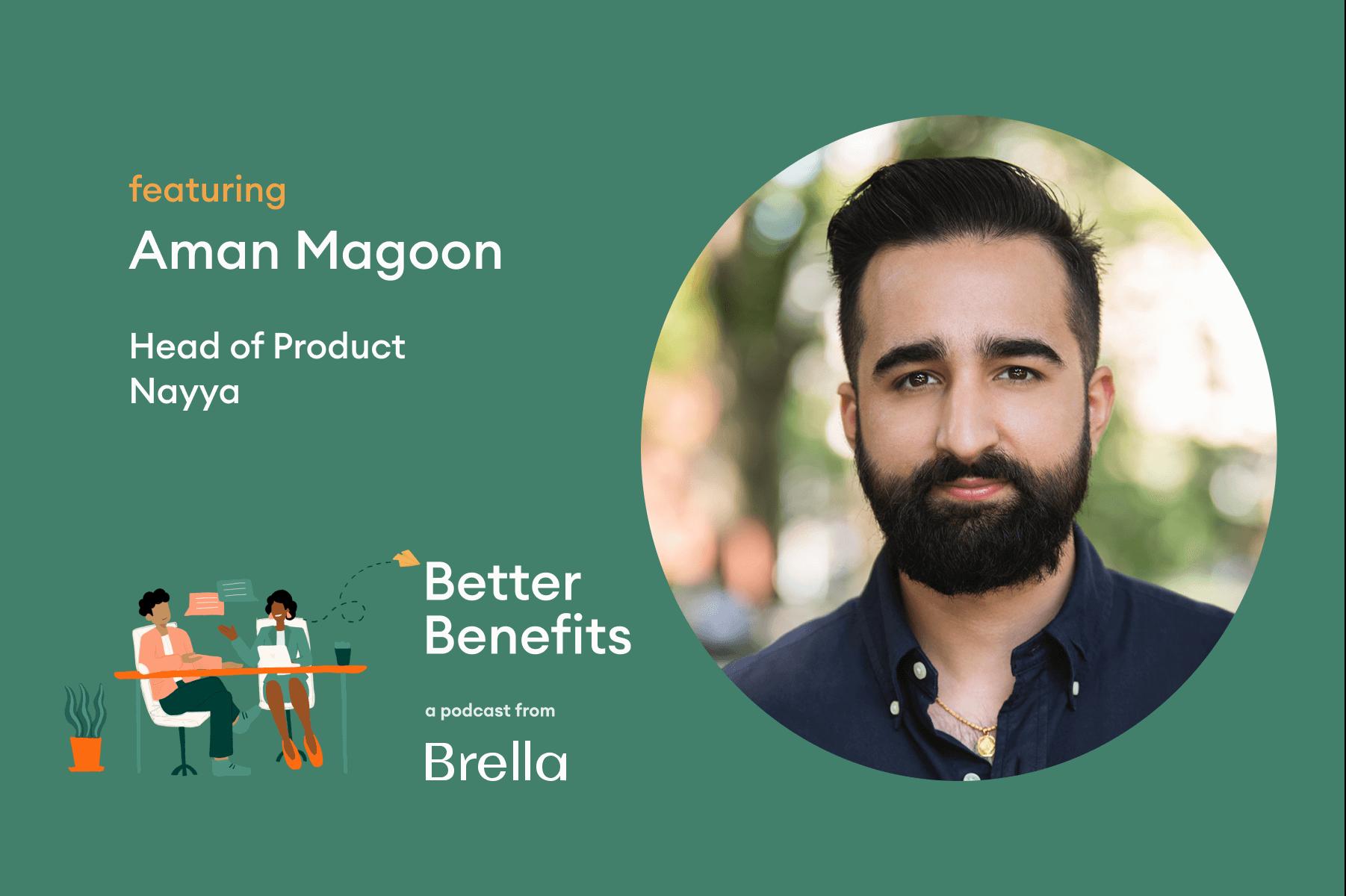 Aman Magoon on Better Benefits Podcast