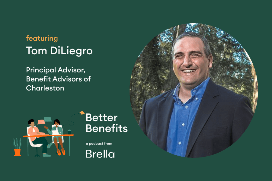 Tom DiLiegro on Better Benefits Podcast | Brella