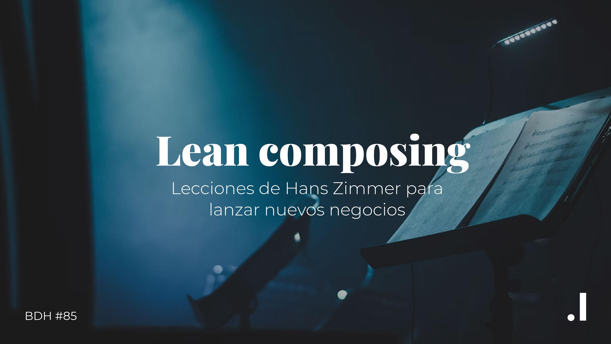 Lean Composing