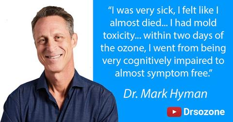 """Dr Mark Hyman Quote - """"I was very sick, i felt like I almost died... I had mold toxicity... within two days of the ozone, I went from being very cognitively impaired to almost symptom free."""""""