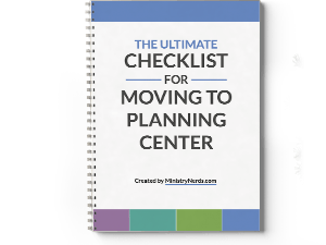 The ultimate checklist for moving to Planning Center