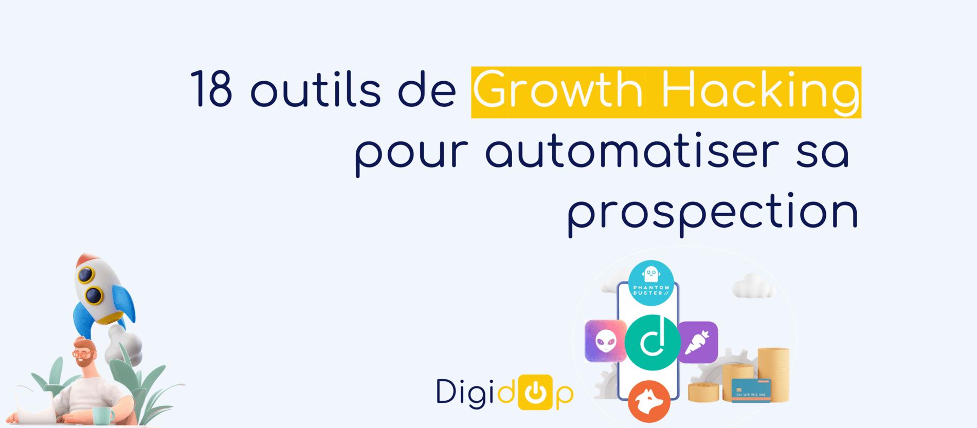 18 outils de growth hacking pour automatiser sa prospection digitale en 2021