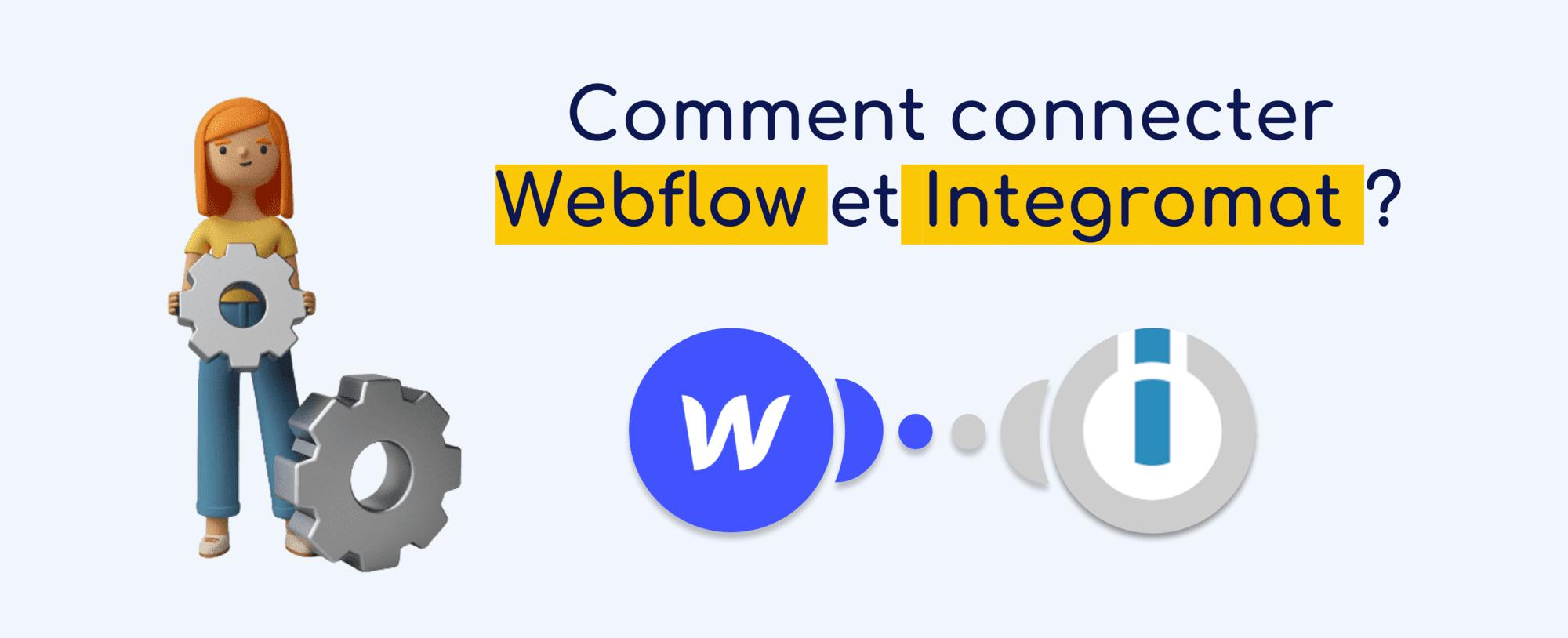 Comment connecter votre site Webflow à Integromat ?