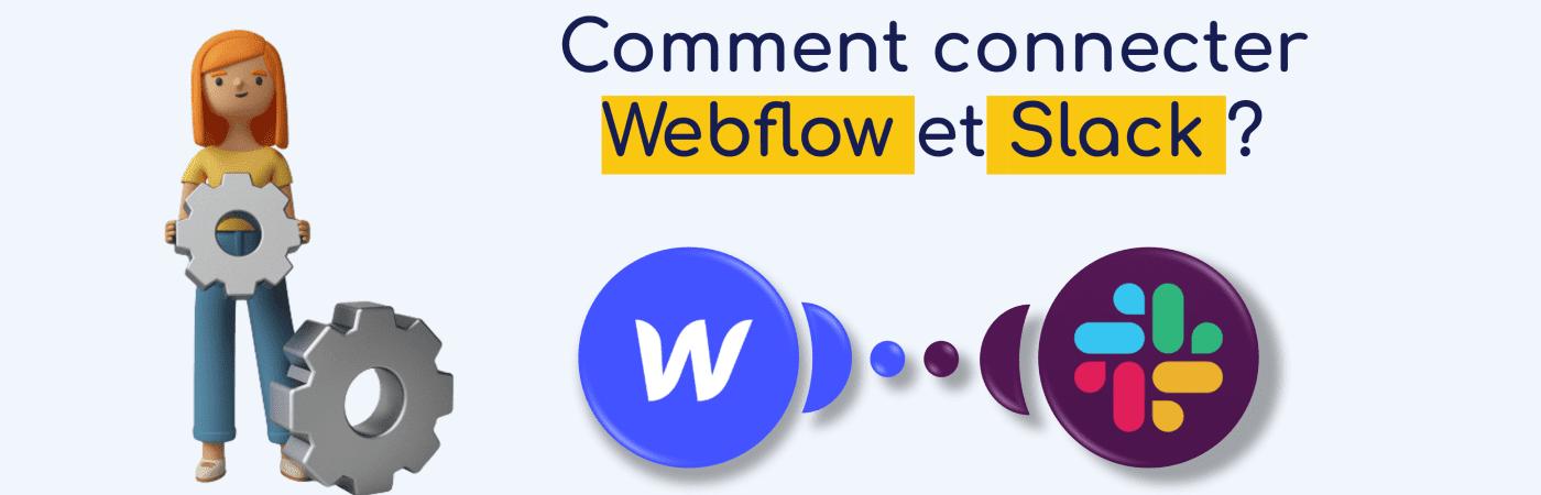 Voici comment connecter un formulaire Webflow à l'outil de messagerie instantanée Slack. Indispensable pour relier vos prospects à vos équipes !
