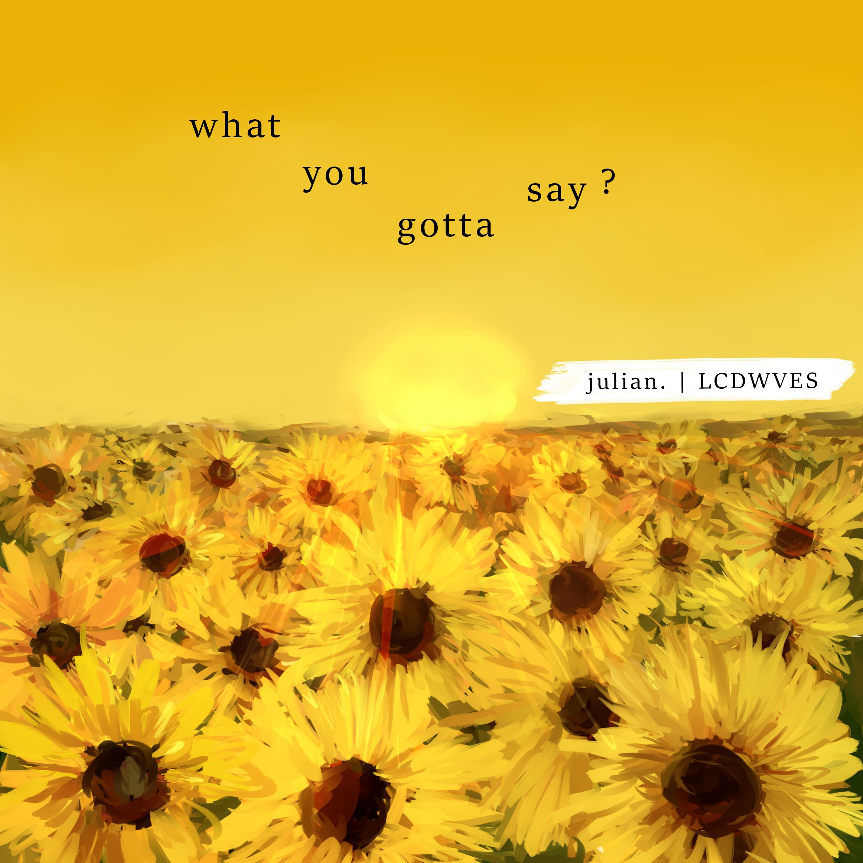 What you gotta say (latest release)