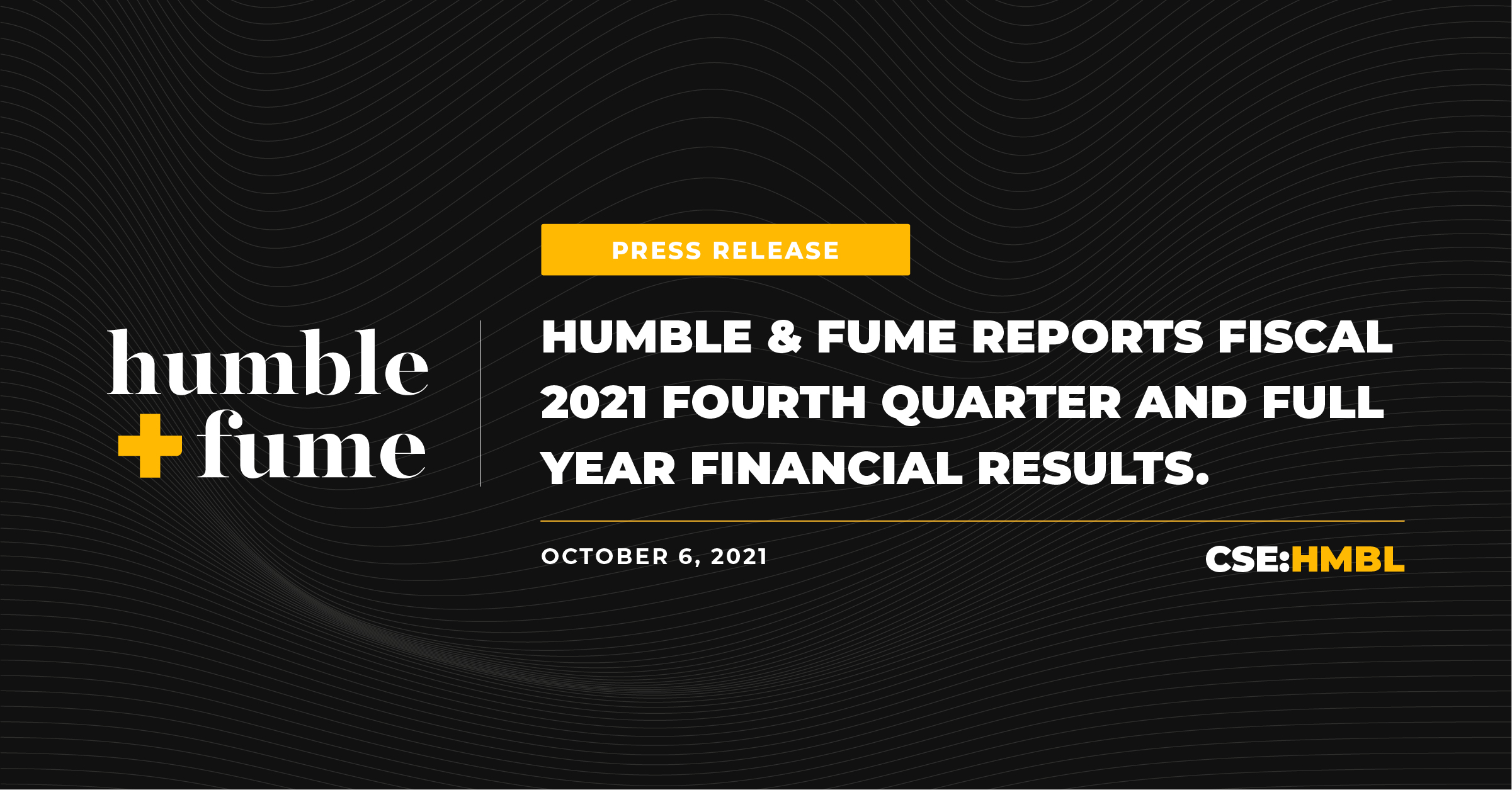 Humble & Fume, Inc. Reports Fiscal 2021 Fourth Quarter and Full Year Financial Results