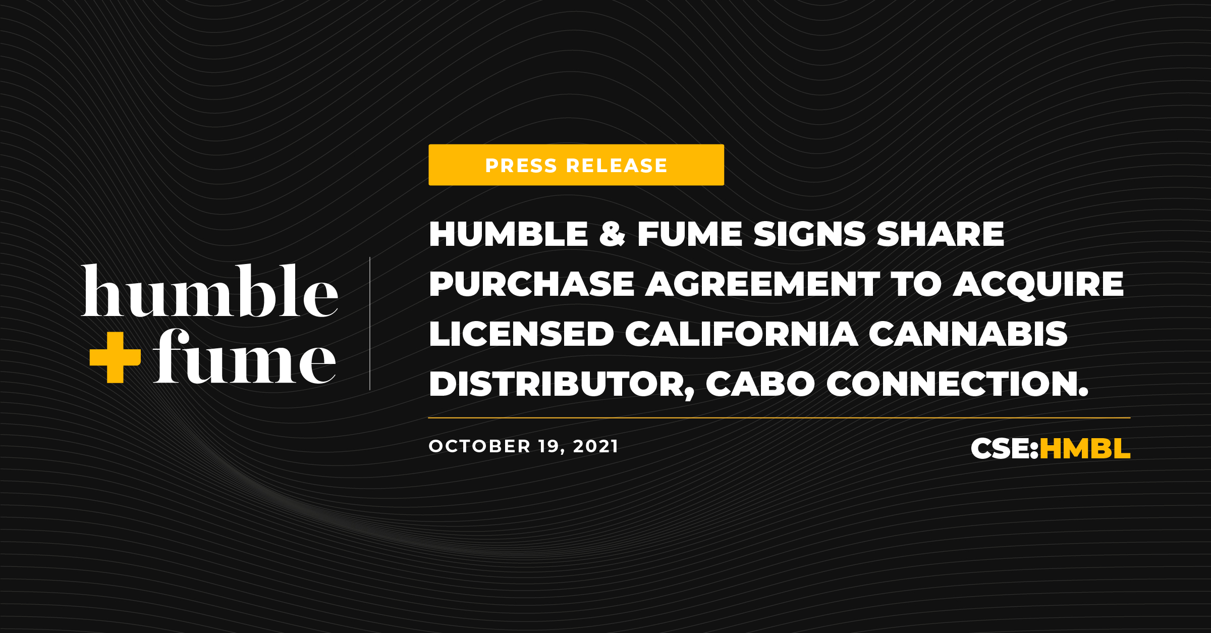Humble & Fume Signs Share Purchase Agreement to Acquire Licensed California Cannabis Distributor, Cabo Connection
