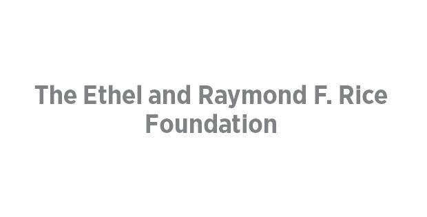 The Ethel and Raymond F. Rice Foundation