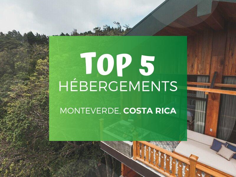 Hébergements à Monteverde au Costa Rica : TOP ULTIME