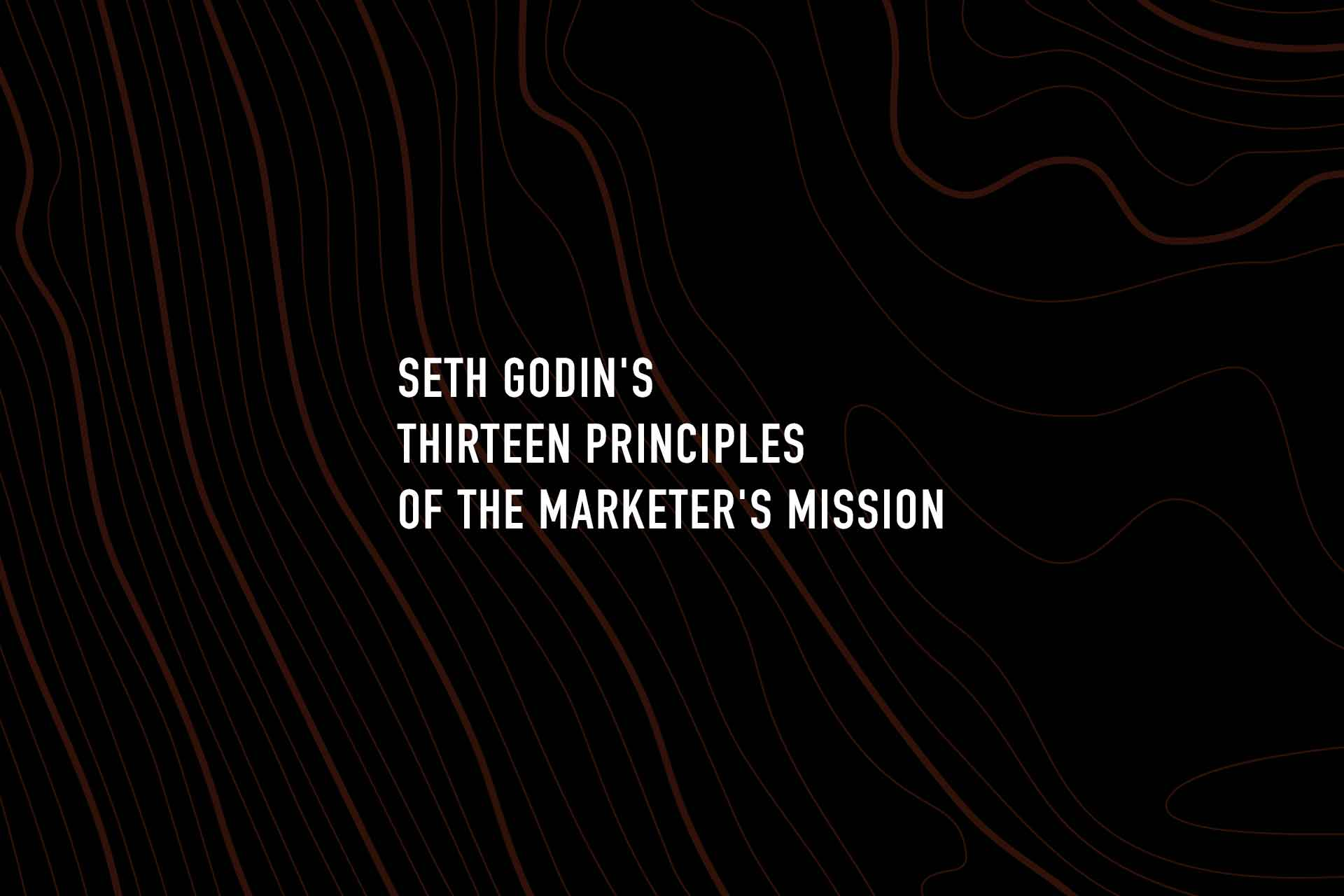 Seth Godin's Thirteen Principles of the Marketer's Mission: 4B Marketing