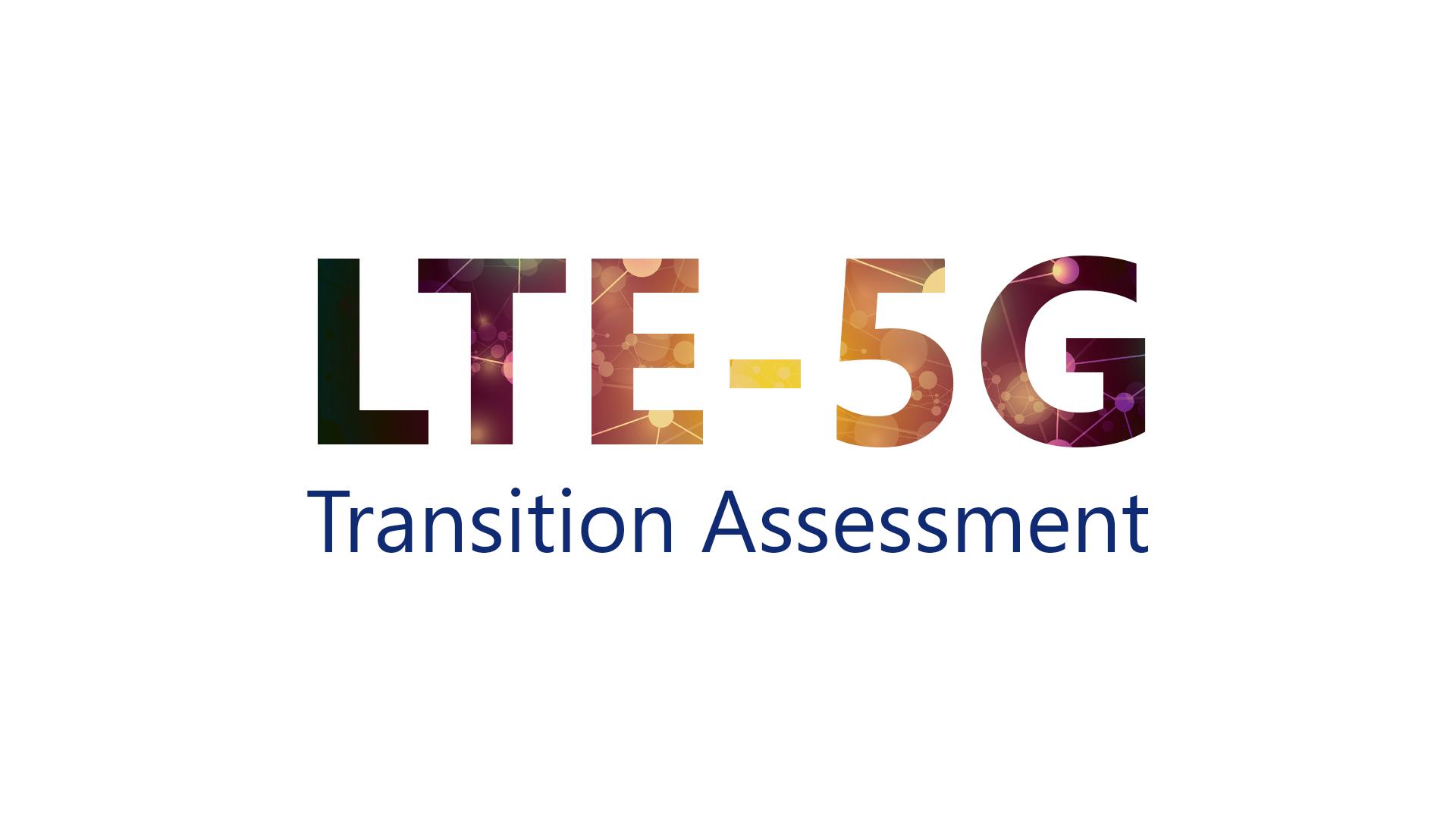 LTE-5G Transition Assessment