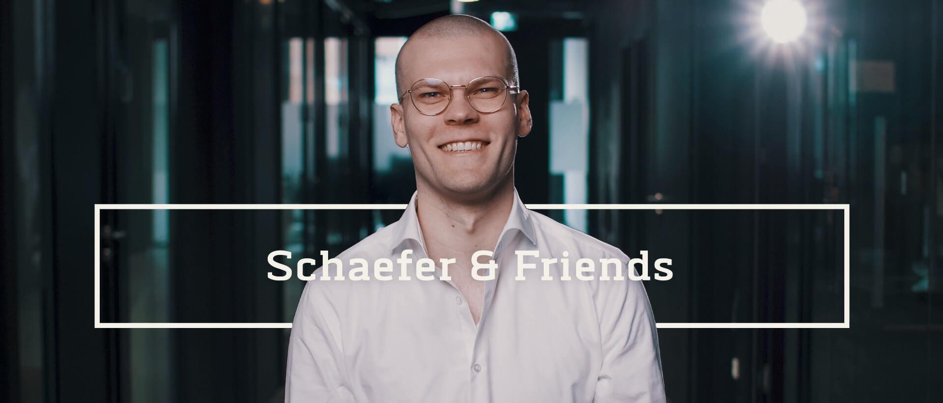 Schaefer & Friends - Kampagne