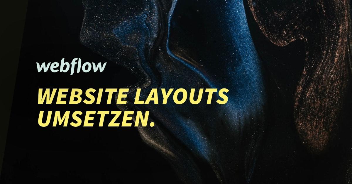 Warum mit Webflow arbeiten (Website Layout Umsetzung)