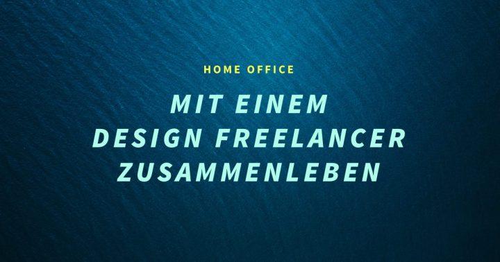 Mit einem Design Freelancer zusammenleben